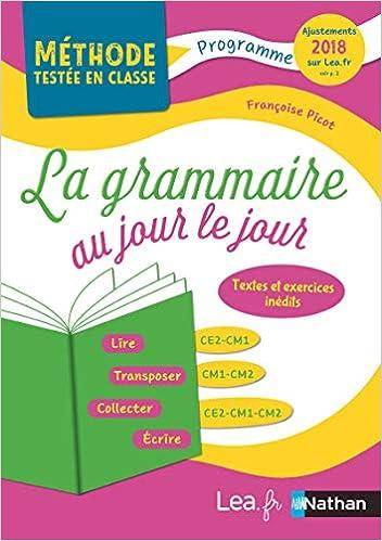 [DHAV_9290]  La grammaire au jour le jour CE2-CM1-CM2 2016 (Methodes testees) (French  Edition): Picot, Françoise: 9782091245546: Amazon.com: Books | Ce2 Cm1 |  | Amazon.com