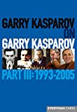 Garry Kasparov On Garry Kasparov, Part Iii: 1993-2005-Garry Kasparov