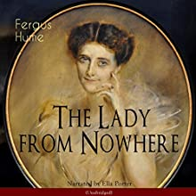 The Lady from Nowhere Audiobook by Fergus Hume Narrated by Ella Porter