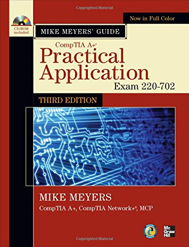 Mike Meyers' CompTIA A+ Guide: Practical Application, Third Edition (Exam 220-702) (Mike Meyers' Computer Skills)
