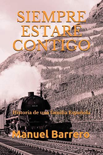 SIEMPRE ESTARÉ CONTIGO Historia de una familia Española (Novelas de Epoca y Familia)  [Barrero, Manuel] (Tapa Blanda)
