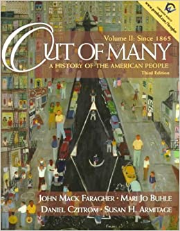 Out of Many: A History of the American People, 3rd edition - Volume II: Since 1865 by John MacK; Armitage, Susan H.; Buhle, Mari Jo; Czitrom, Daniel Faragher (1999-05-03)