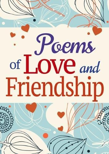Friendship Love Poems (Poems of Love and Friendship)