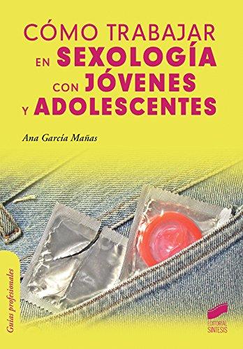 Descargar Libro Cómo Trabajar En Sexología Con Jóvenes Y Adolescentes Ana García Mañas