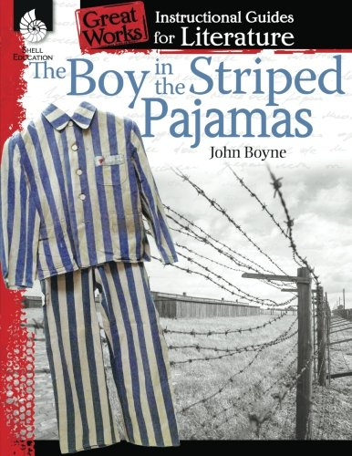 The Boy in the Striped Pajamas: An Instructional Guide for Literature (Great Works)