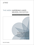 This Week: Hardening Junos Devices, 2nd Edition (Day One Book 50) (English Edition)