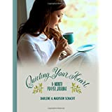 Quieting Your Heart : 6-Month Prayer Journal
