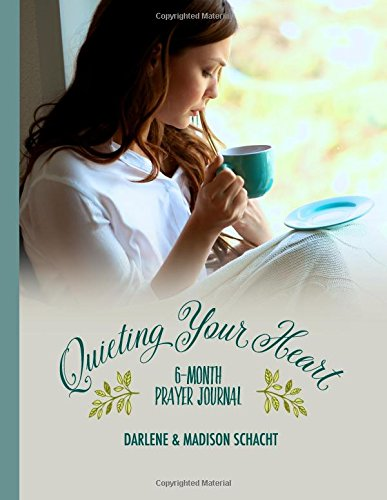 Quieting Your Heart : 6-Month Prayer Journal pdf