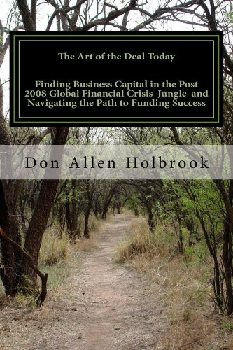 The Art of the Deal Today (Finding Capital in the Post Global Financial Crisis Book 1)