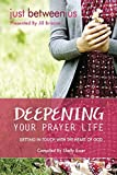 img - for Deepening Your Prayer Life: Getting in Touch with the Heart of God book / textbook / text book