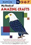 My Book of Amazing Crafts (Kumon Workbooks)