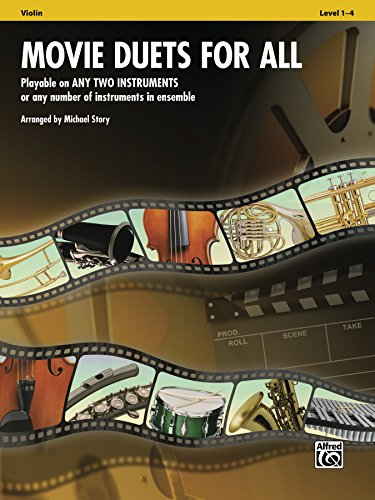 Movie Duets for All (Violin): Playable on Any Two Instruments or Any Number of Instruments in Ensemble (Instrumental Ensembles for All)