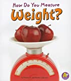 How Do You Measure Weight?, Thomas K. Adamson and Heather Adamson, 1429663332