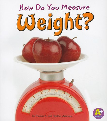 How Do You Measure Weight? (Measure It!)