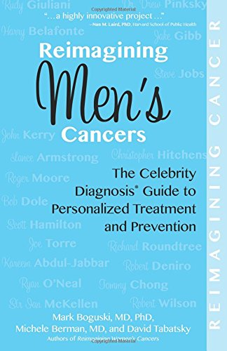 Download Reimagining Men's Cancers: The Celebrity Diagnosis Guide to Personalized Treatment and Prevention pdf