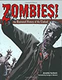 Zombies!: An Illustrated History of the Undead