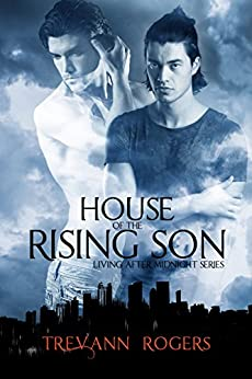 House of the Rising Son (Living After Midnight Book 1) by [Rogers, Trevann]
