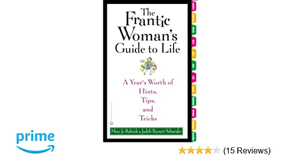 The Frantic Woman's Guide to Life: A Year's Worth of Hints