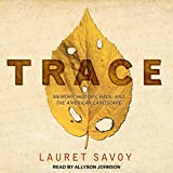 #9: Trace: Memory, History, Race, and the American Landscape