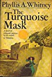 Front cover for the book The Turquoise Mask by Phyllis A. Whitney