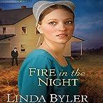 Fire in the Night   Linda Byler