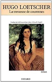 La tresseuse de couronnes : roman, Loetscher, Hugo