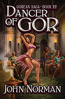 Dancer of Gor (Gorean Saga Book 22) by [Norman, John]