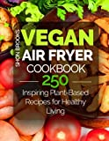 img - for Vegan Air Fryer Cookbook: 250 Inspiring Plant-Based Recipes for Healthy Living book / textbook / text book