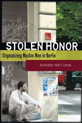 Stolen Honor: Stigmatizing Muslim Men in Berlin