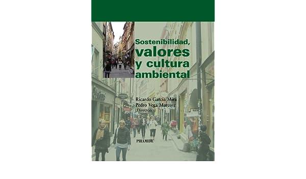 Sostenibilidad, valores y cultura ambiental Psicología: Amazon.es: Ricardo García Mira, Pedro Vega Marcote: Libros