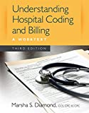 Understanding Hospital Coding and Billing: A Worktext