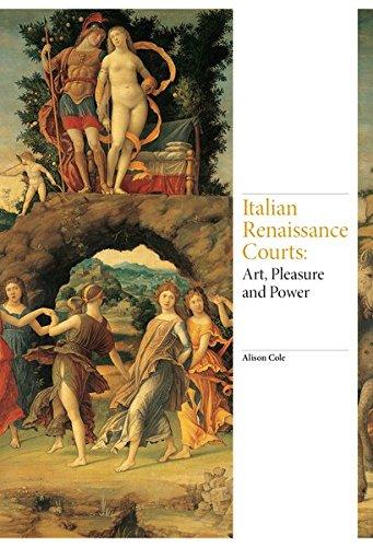 Italian Renaissance Courts: Art, Pleasure and Power (Renaissance Art) Renaissance Fine Art