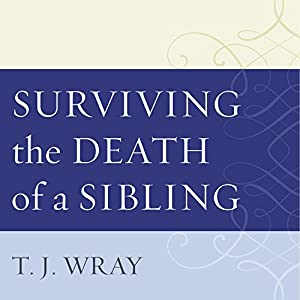 Surviving the Death of a Sibling Audiobook