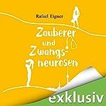 Zauberer und Zwangsneurosen (Benny Brandstätter 3)   Rafael Eigner