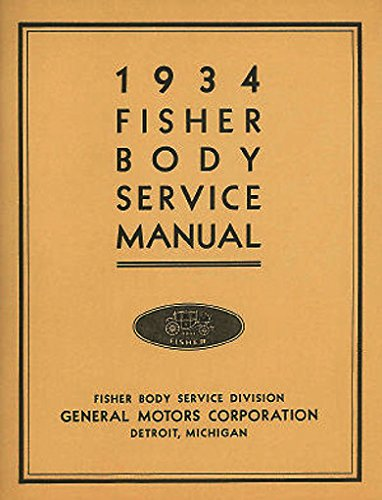 COMPLETE And UNABRIDGED 1933 - 1934 FISHER BODY REPAIR SHOP & SERVICE MANUAL - COVERS CHEVROLET, BUICK, PONTIAC, CADILLAC, LaSALLE, OAKLAND, OLDSMOBILE