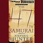 The 47th Samurai: Swagger   Stephen Hunter