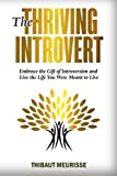 #6: The Thriving Introvert: Embrace the Gift of Introversion and Live the Life You Were Meant to Live