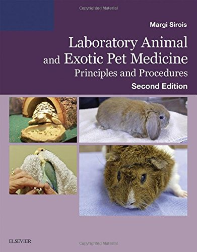 Laboratory Animal and Exotic Pet Medicine: Principles and Procedures, 2e