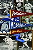 img - for Philadelphia's Top Fifty Baseball Players book / textbook / text book