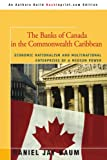 The Banks of Canada in the Commonwealth Caribbean, Daniel J. Baum, 0595476031