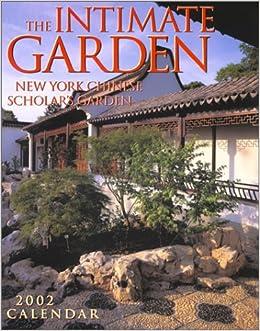 Intimate garden new york chinese scholar 39 s garden 2002 calendar 9781559495615 books for New york chinese scholar s garden
