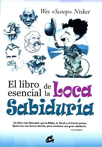 El libro esencial de la loca sabiduria / The essential book of crazy wisdom (Spanish Edition)