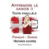 Apprendre le danois II - Texte parallèle (Français - Danois) Histoires courtes (French Edition)