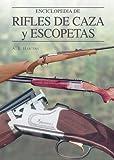 Enciclopedia de Rifles de Caza y Escopetas, , 8497647661