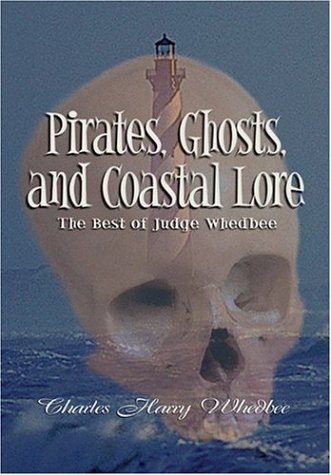 Pirate Ghost (Pirates, Ghosts, and Coastal Lore: The Best of Judge Whedbee)