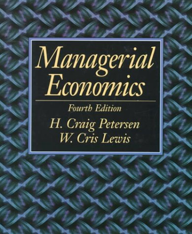 mathematical solution of managerial economics by Craig H Peterson, W. Cris Lewis