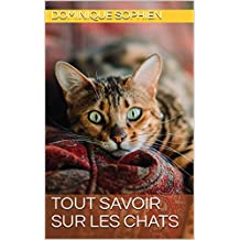 Tout savoir sur les chats (French Edition)