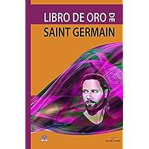 Libro de Oro de Saint Germain (Serie Saint Germain nº 1) (Spanish Edition)