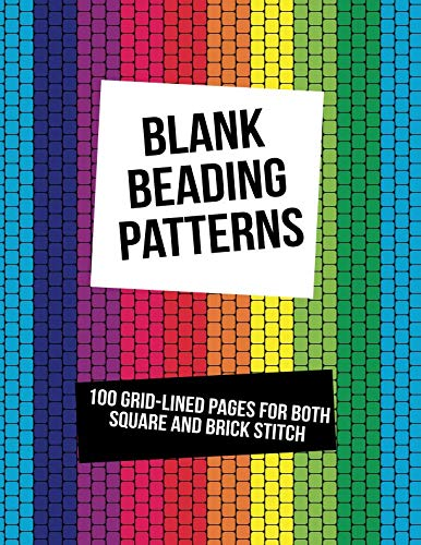 - Blank Beading Patterns: 100 Grid-Lined Pages For Both Square and Brick Stitch