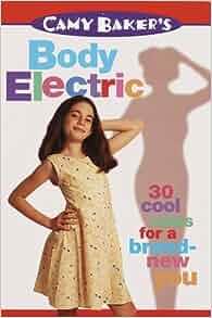 Amazon.com: Camy Baker's Body Electric (Camy Baker's Series) (9780553486582): Camy Baker: Books